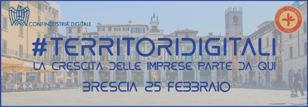 For the roadshow #TERRITORIDIGITALI is the turn of Brescia, February 25th